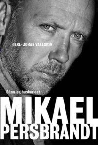 """Boka om Mikael Persbrandt, """"Sånn jeg husker det"""", er nå lagt ut for salg"""